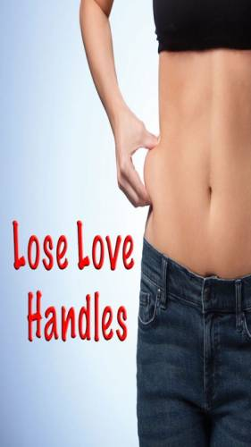 How to Lose Love Handles: Get Rid Belly Fat Fast 0